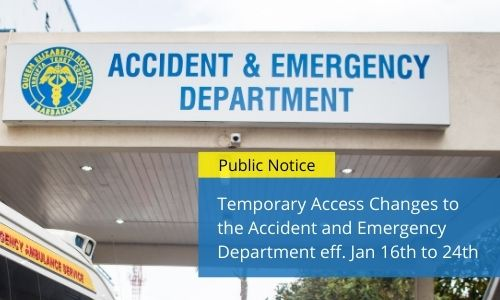 Temporary Access Changes To The Accident And Emergency Department Effective January 16th To 24th